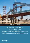 Cover-Bild zu Weber, Daniela: Wissenschaftlich arbeiten für Wirtschaftswissenschaftler