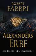Cover-Bild zu Fabbri, Robert: Alexanders Erbe: Die Macht dem Stärksten