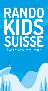 Cover-Bild zu Schoutens, Melinda & Robert: Rando Kids Suisse - Mon Cahier de Découvertes
