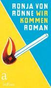 Cover-Bild zu Rönne, Ronja von: Wir kommen