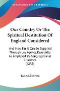 Cover-Bild zu Matheson, James: Our Country Or The Spiritual Destitution Of England Considered