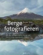 Cover-Bild zu Thek, Markus: Berge fotografieren