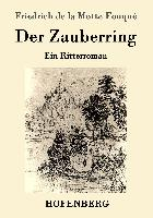 Cover-Bild zu Friedrich de la Motte Fouqué: Der Zauberring