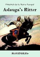 Cover-Bild zu Friedrich de la Motte Fouqué: Aslauga's Ritter