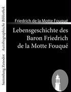 Cover-Bild zu Motte Fouqué, Friedrich de la: Lebensgeschichte des Baron Friedrich de la Motte Fouqué