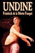 Cover-Bild zu de La Motte Fouque, Friedrich: Undine by Friedrich de la Motte Fouque, Fiction, Horror