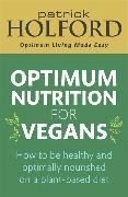 Cover-Bild zu Holford, Patrick: Optimum Nutrition for Vegans