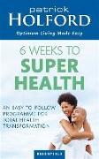 Cover-Bild zu Holford, Patrick: 6 Weeks to Superhealth