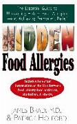 Cover-Bild zu Braly, James: Hidden Food Allergies: The Essential Guide to Uncovering Hidden Food Allergies--And Achieving Permanent Relief