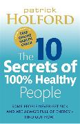 Cover-Bild zu Holford, Patrick: The 10 Secrets of 100% Healthy People