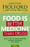 Cover-Bild zu Holford, Patrick: Food Is Better Medicine Than Drugs