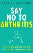 Cover-Bild zu Holford, Patrick: Say No To Arthritis
