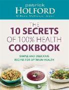 Cover-Bild zu Holford, Patrick: The 10 Secrets of 100% Health Cookbook