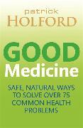 Cover-Bild zu Holford, Patrick: Good Medicine
