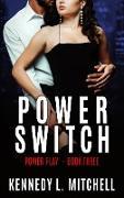 Cover-Bild zu Mitchell, Kennedy L.: Power Switch (Power Play, #3) (eBook)