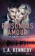 Cover-Bild zu Kennedy, L. A.: Poisonous Amour (eBook)