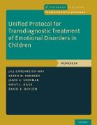 Cover-Bild zu Ehrenreich-May, Jill: Unified Protocol for Transdiagnostic Treatment of Emotional Disorders in Children (eBook)