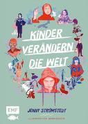 Cover-Bild zu Strömstedt, Jenny: Kinder verändern die Welt