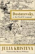 Cover-Bild zu Kristeva, Julia: Dostoyevsky, or The Flood of Language