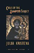 Cover-Bild zu Kristeva, Julia: Crisis of the European Subject