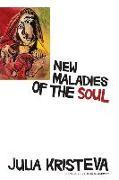 Cover-Bild zu Kristeva, Julia: New Maladies of the Soul