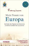 Cover-Bild zu Franziskus (Papst): Mein Traum von Europa