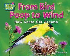 Cover-Bild zu Lawrence, Ellen: From Bird Poop to Wind: How Seeds Get Around