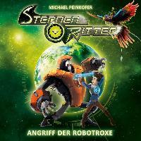 Cover-Bild zu Peinkofer, Michael: Sternenritter 02: Angriff der Robotroxe