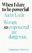 Cover-Bild zu Lorde, Audre: When I Dare to Be Powerful