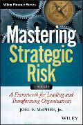 Cover-Bild zu McPhee, Joel E.: Mastering Strategic Risk