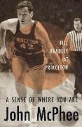 Cover-Bild zu McPhee, John: A Sense of Where You Are: Bill Bradley at Princeton
