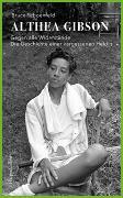 Cover-Bild zu Schoenfeld, Bruce: Althea Gibson - Gegen alle Widerstände. Die Geschichte einer vergessenen Heldin