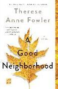Cover-Bild zu Fowler, Therese Anne: A Good Neighborhood