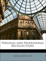 Cover-Bild zu Personal and Professional Recollections von Scott, George Gilbert