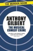 Cover-Bild zu The Musical Comedy Crime (eBook) von Gilbert, Anthony