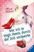 Cover-Bild zu Wie ich in High Heels durch die Zeit stolperte von Hubbard, Mandy