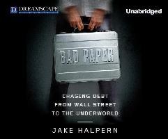Cover-Bild zu Bad Paper: Chasing Debt from Wall Street to the Underworld von Halpern, Jake
