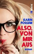 Cover-Bild zu Also, von mir aus von Fossum, Karin