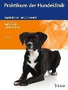 Cover-Bild zu Praktikum der Hundeklinik (eBook) von Kohn, Barbara (Hrsg.)