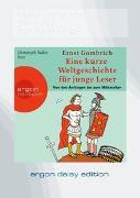 Cover-Bild zu Gombrich, Ernst H.: Eine kurze Weltgeschichte für junge Leser: Von den Anfängen bis zum Mittelalter (DAISY Edition)