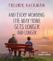 Cover-Bild zu Backman, Fredrik: And Every Morning the Way Home Gets Longer and Longer