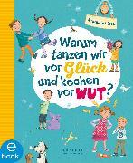 Cover-Bild zu Schütze, Andrea: Warum tanzen wir vor Glück und kochen vor Wut? (eBook)