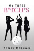 Cover-Bild zu Mcdonald, Andrew: My Three B*tch*s