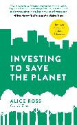 Cover-Bild zu Investing To Save The Planet von Ross, Alice