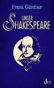 Cover-Bild zu Unser Shakespeare von Günther, Frank