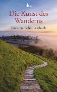Cover-Bild zu Die Kunst des Wanderns von Knecht, Alexander (Hrsg.)