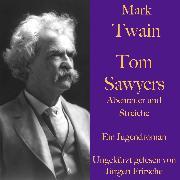 Cover-Bild zu Mark Twain: Tom Sawyers Abenteuer und Streiche (Audio Download) von Twain, Mark