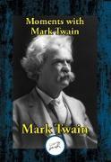 Cover-Bild zu Moments with Mark Twain (eBook) von Twain, Mark
