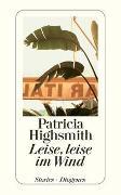 Cover-Bild zu Highsmith, Patricia: Leise, leise im Wind