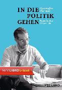 Cover-Bild zu Cramer, Conradin: In die Politik gehen (eBook)